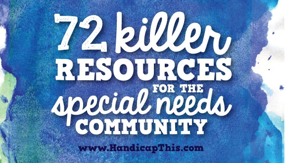 72 Resources For The Special Needs Community
