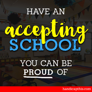 "Image: Words ""Have An Accepting School You Can Be Proud Of"" with faded classroom image behind text."