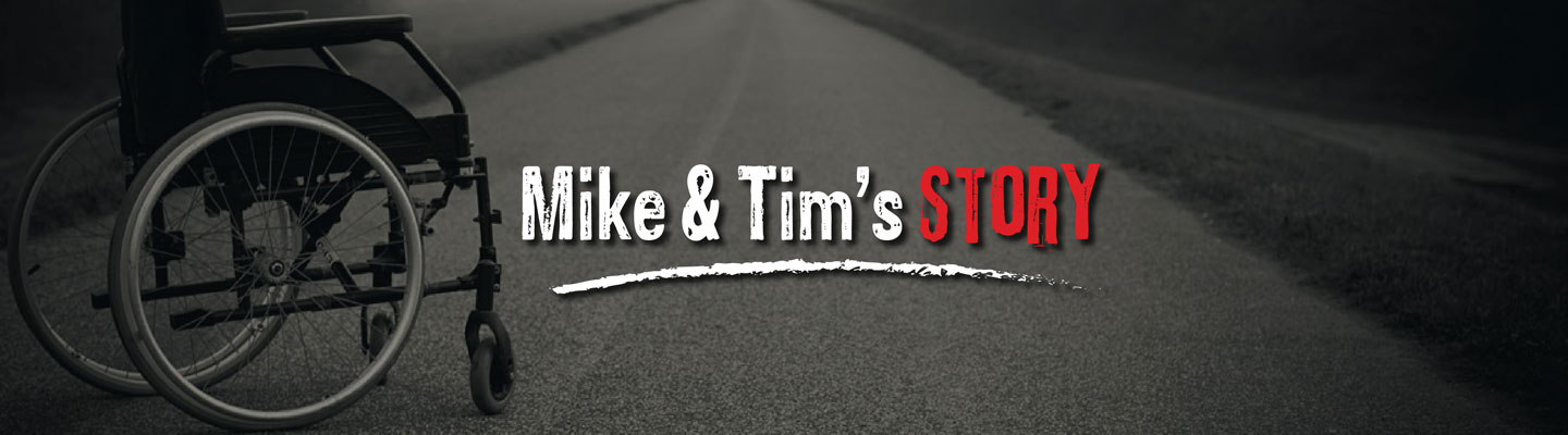Mike and Tim's Story